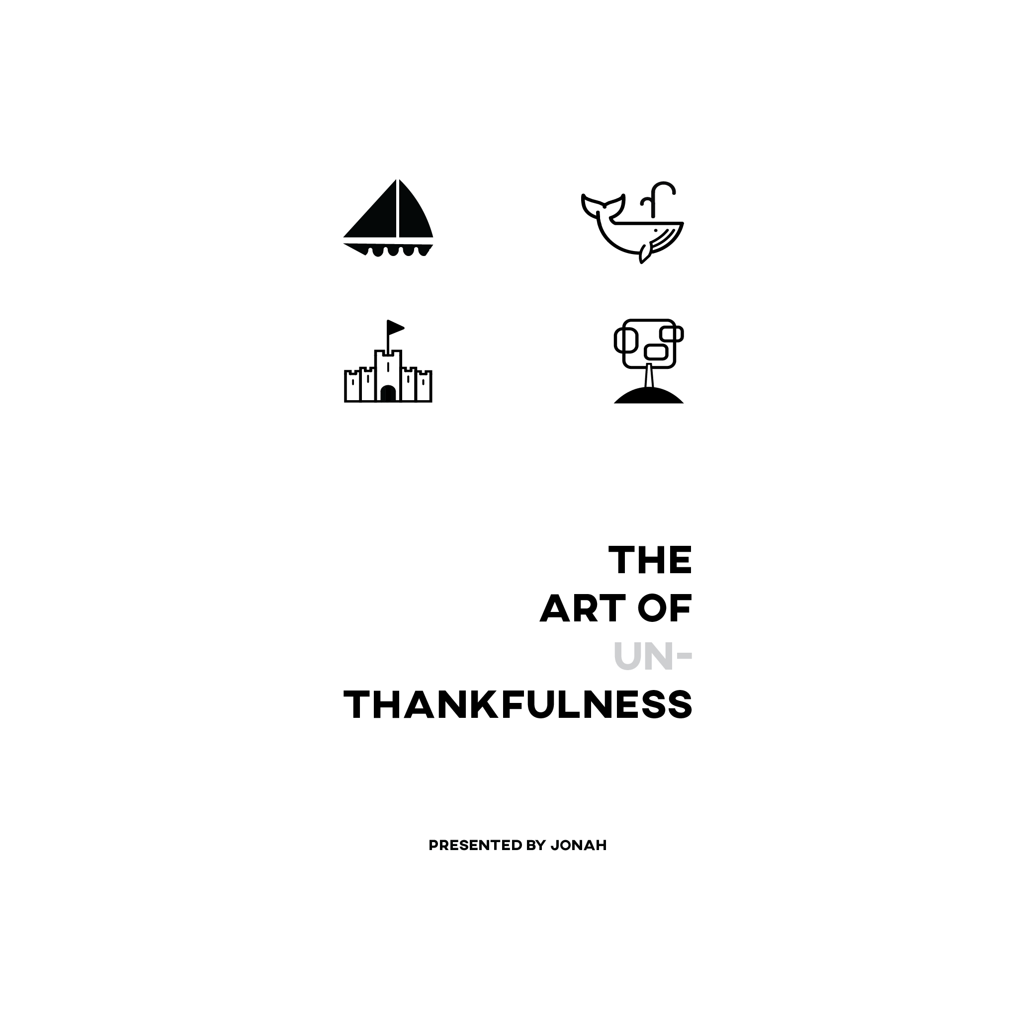 The Art of Unthankfulness